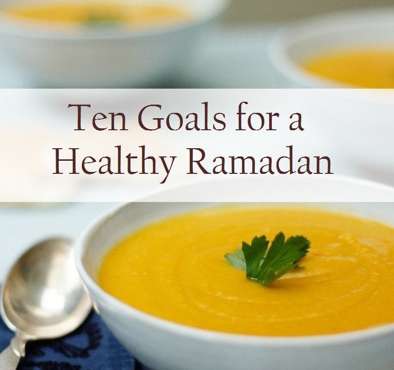 Ten Goals for a Healthy Ramadan