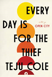 UWRF Every Day is for the Thief - Teju Cole